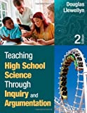 img - for Teaching High School Science Through Inquiry and Argumentation 2nd (second) Edition by Llewellyn, Douglas J. published by Corwin (2012) book / textbook / text book