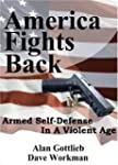 America Fights Back: Armed Self-Defen...