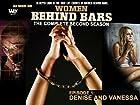Women Behind Bars Episode 1: Denise and Vanessa