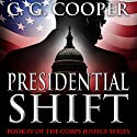 Presidential Shift: Corps Justice, Book 4 (       UNABRIDGED) by C.G. Cooper Narrated by George Kuch