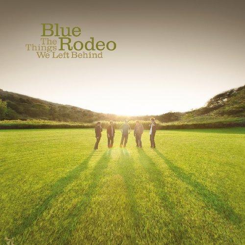 BLUE RODEO - Things We Left Behind - Zortam Music