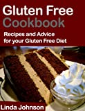 Gluten Free Cookbook - Recipes and Advice for your Gluten Free Diet