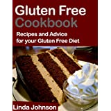 Gluten Free Cookbook - Recipes and Advice for your Gluten Free Dietby Linda Johnson