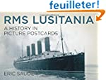 Rms Lusitania: A History in Picture P...