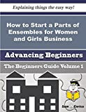 How to Start a Parts of Ensembles for Women and Girls Business (Beginners Guide)