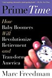 img - for Prime Time: How Baby Boomers Will Revolutionize Retirement And Transform America book / textbook / text book