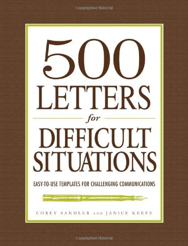 500 Letters For Difficult Situations: Easy-To-Use Templates For Challenging Communications front-599920