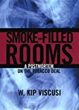 Smoke-Filled Rooms: A Postmortem on the Tobacco Deal (Studies in Law and Economics) (0226857476) by W. Kip Viscusi