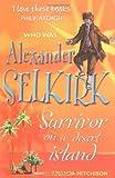 Alexander Selkirk: Survivor on a Desert Island (Who Was...?)
