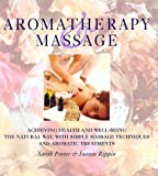 img - for Aromatherapy and Massage: Achieving Health and Well-Being the Natural Way with Simple Massage Techniques and Aromatic Treatments by Porter, Sarah, Lorenz, Rippin, Joanne (1999) Hardcover book / textbook / text book