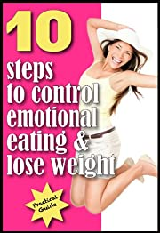 binge eating: 10 steps to control emotional eating & lose weight (my library)