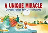 The Unique Miracle (Goodword Kids): Islamic Children's Books on the Quran, the Hadith, and the Prophet Muhammad (English Edition)