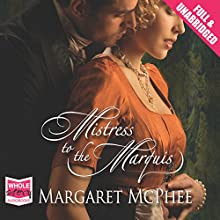 Mistress to the Marquis (       UNABRIDGED) by Margaret McPhee Narrated by Jilly Bond