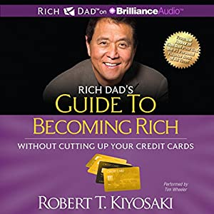 Rich Dad's Guide to Becoming Rich Without Cutting Up Your Credit Cards Audiobook