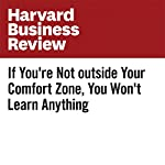 If You're Not Outside Your Comfort Zone, You Won't Learn Anything | Andy Molinsky