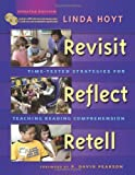 Revisit, Reflect, Retell: Time-Tested Strategies for Teaching Reading Comprehension by Hoyt, Linda (2008) Paperback