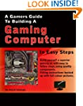 A Gamers Guide To Building A Gaming C...