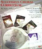 img - for Successful Choral Curriculum - Repertoire Vocal Production Sight Singing W/audio Cd book / textbook / text book