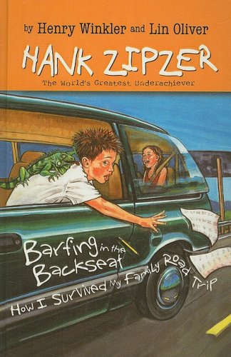 Barfing in the Backseat: How I Survivedmy Family Road Trip (Hank Zipzer; The World's Greatest Underachiever (Prebound)) PDF