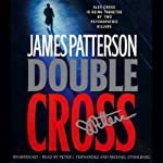 Double Cross (       ABRIDGED) by James Patterson Narrated by Peter J. Fernandez, Michael Stuhlbarg