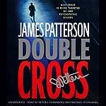 Double Cross (       ABRIDGED) by James Patterson Narrated by Peter J. Fernandez, Michael Stuhlbarg