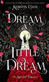 Dream a Little Dream (The Silver Trilogy)