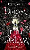 """""""Dream A Little..."""