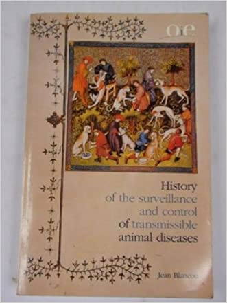 History of the Surveillance and Control of Transmissible Animal Diseases