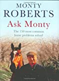 Ask Monty: The 150 Most Common Horse Problems Solved (075531722X) by Monty Roberts