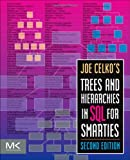 Joe Celko's Trees and Hierarchies in SQL for Smarties, Second Edition (The Morgan Kaufmann Series in Data Management Systems)
