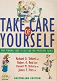 Take Care of Yourself - Your Personal Guide to Self-care and Preventing Illness
