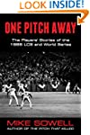 One Pitch Away: The Players' Stories...
