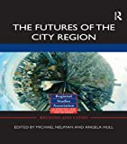 img - for The Futures of the City Region (Regions and Cities) book / textbook / text book
