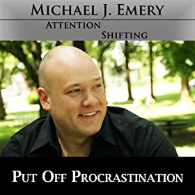 Put Off Procrastination with Michael J. Emery