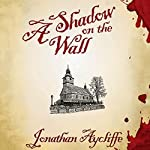 A Shadow on the Wall: A Novel | Jonathan Aycliffe