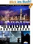 Improve Your Night Photography (Impro...