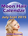Moon Hair Calendar Jul-Sep 2015: Moon...