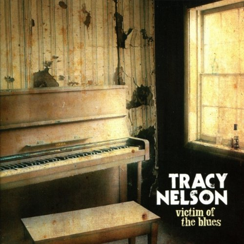 Tracy Nelson - Victim Of The Blues