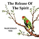 The Release of the Spirit Audiobook by  Watchman Nee Narrated by Josh Miller
