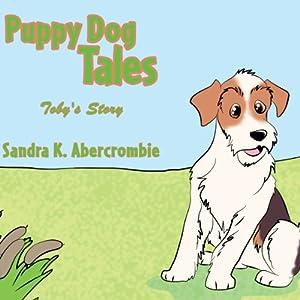 Puppy Dog Tales: Toby's Story | [Sandra K. Abercrombie]