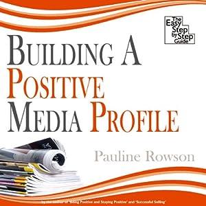 Building a Positive Media Profile Audiobook