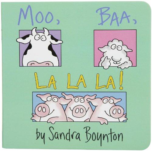 Moo, Baa, LA LA LA - Sandra Boynton