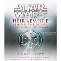 Star Wars: Heir to the Empire: Behind the Scenes - an Expanded Universe Is Born (       UNABRIDGED) by Timothy Zahn, Betsy Mitchell (editor) Narrated by Timothy Zahn, Betsy Mitchell