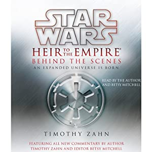 Star Wars: Heir to the Empire: Behind the Scenes - an Expanded Universe Is Born | [Timothy Zahn, Betsy Mitchell (editor)]