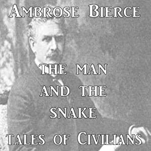The Man and the Snake | [Ambrose Bierce]