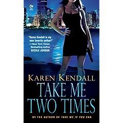 Take Me Two Times by Karen Kendell