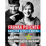 "Kick Ass - Das alternative Workoutvon ""Franka Potente"""