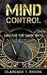 Mind Control: Master the Dark Art of...