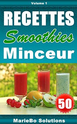 50 recettes de smoothies santé minceur (Les petits livres MarieBo Solutions t. 1) (French Edition)