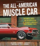 img - for The All-American Muscle Car: The Birth, Death and Resurrection of Detroit's Greatest Performance Cars book / textbook / text book